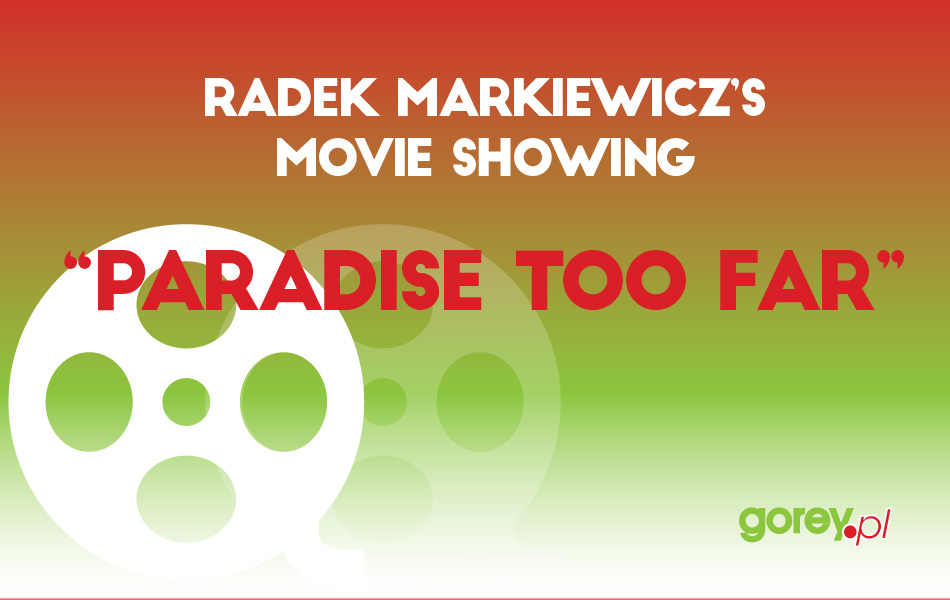 """Paradise too far"" Movie Showing"
