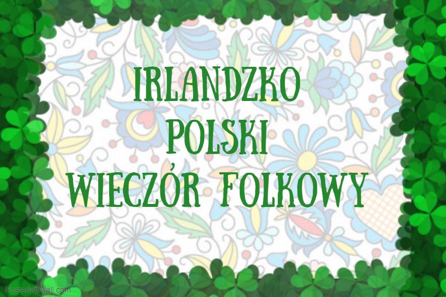Irlandzko-Polski Wieczór Folkowy jednym z wydarzeń Festiwalu PolskaÉire 2019 w Gorey