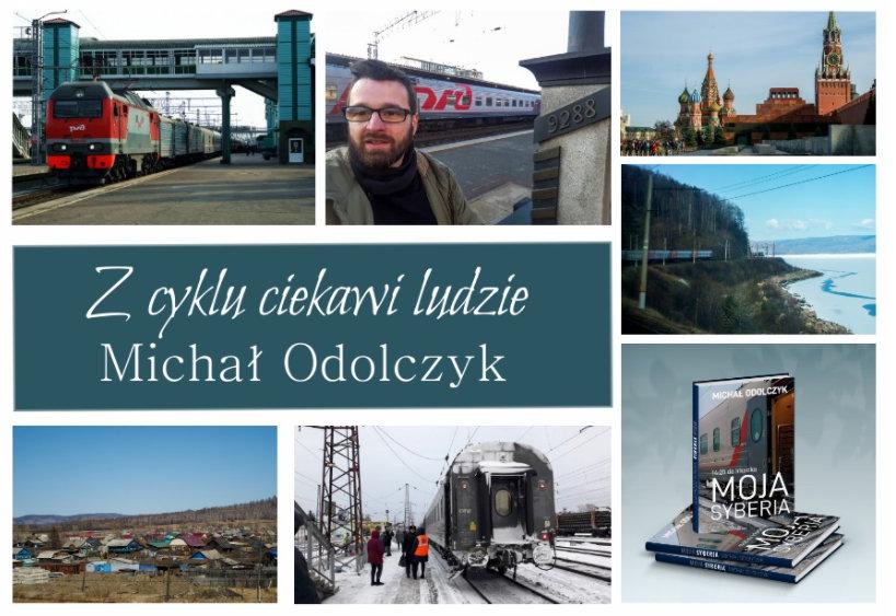 """""""Z cyklu ciekawi ludzie"""" Michał Odolczyk, autor książki """"14:25 do Irkucka. Moja Syberia"""""""