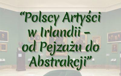 """Wystawa i konkurs """"Polscy Artyści w Irlandii"""" zakończył się etap przyjmowania zgłoszeń."""